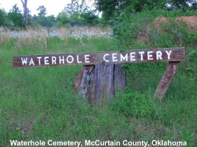 The Waterhole Choctaw cemetery was the first community graveyard in McCurtain County, Oklahoma.