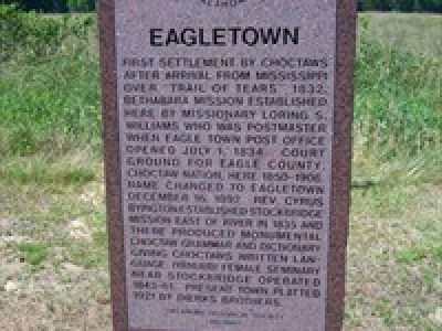 Eagletown commemorates early Choctaw settlement on trail of tears. First settlement by Choctaws after arrival from Mississippi over